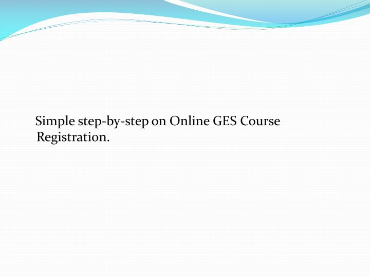 Simple step-by-step on Online GES Course Registration.