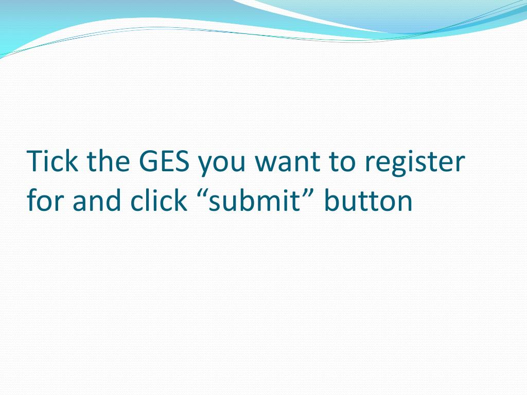 """Tick the GES you want to register for and click """"submit"""" button"""