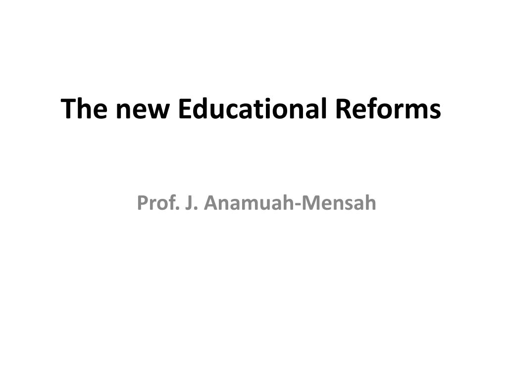 the new educational reforms
