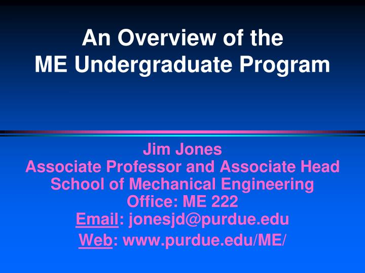 An overview of the me undergraduate program