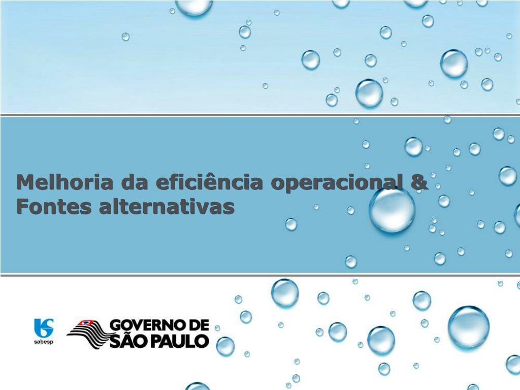Melhoria da eficiência operacional & Fontes alternativas