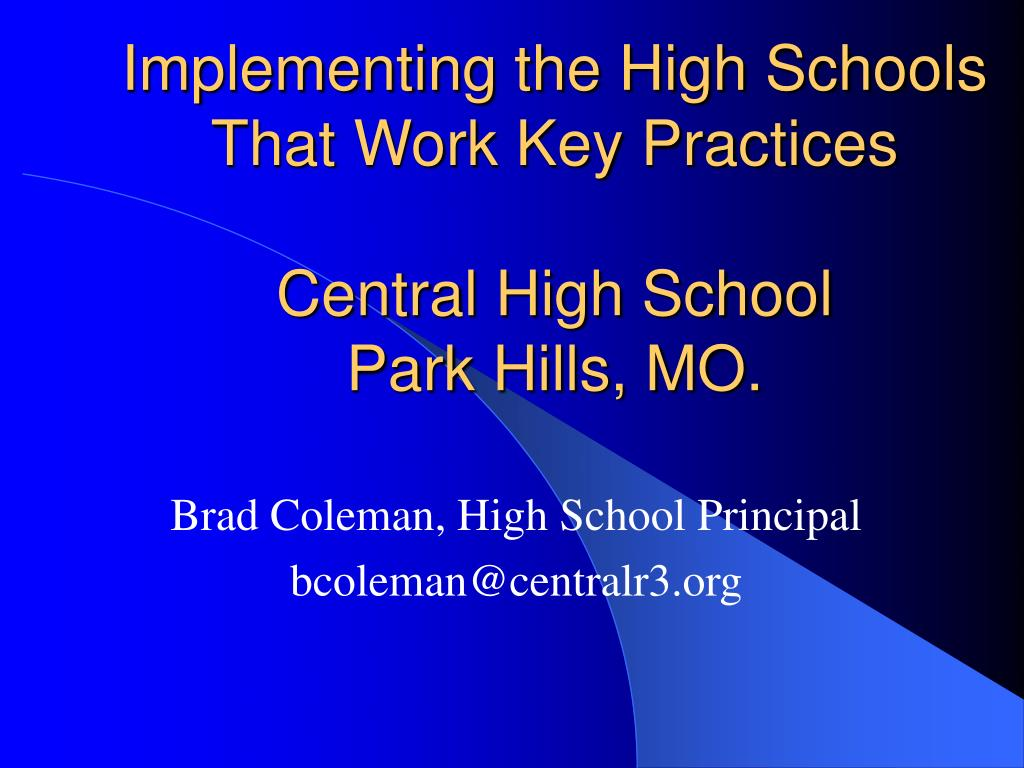 implementing the high schools that work key practices central high school park hills mo l.
