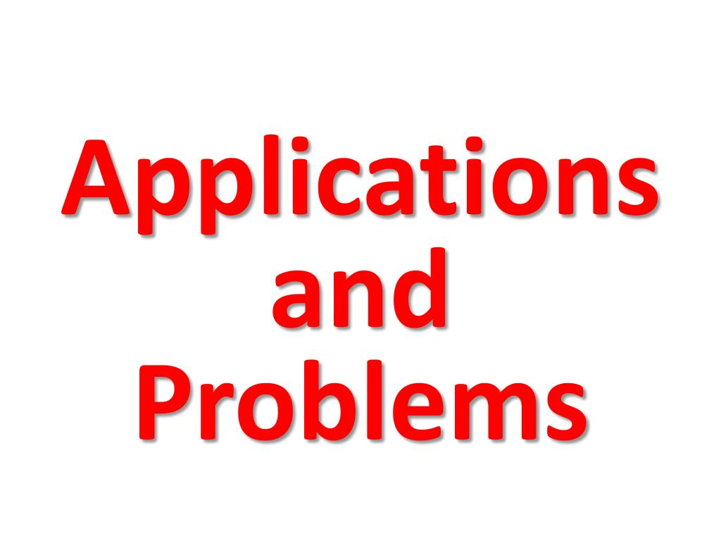 Applications and Problems
