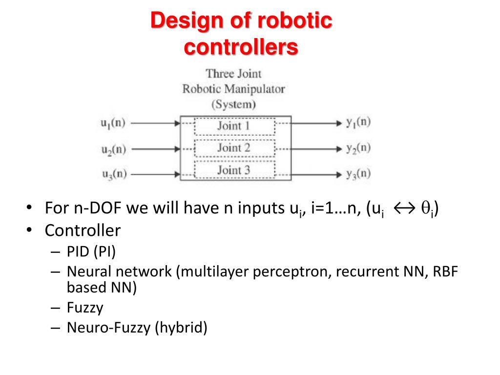 Design of robotic controllers