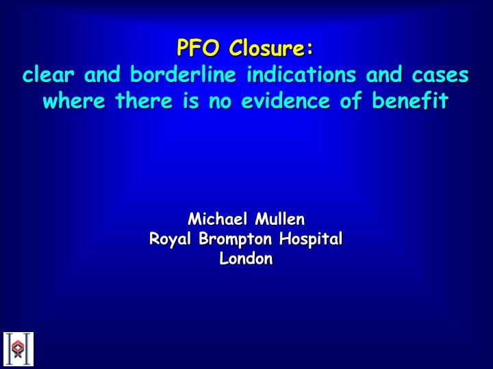 Pfo closure clear and borderline indications and cases where there is no evidence of benefit