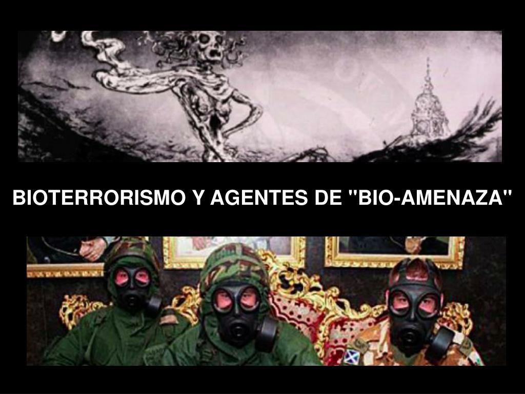 """BIOTERRORISMO Y AGENTES DE """"BIO-AMENAZA"""""""