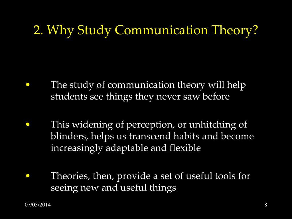 2. Why Study Communication Theory?