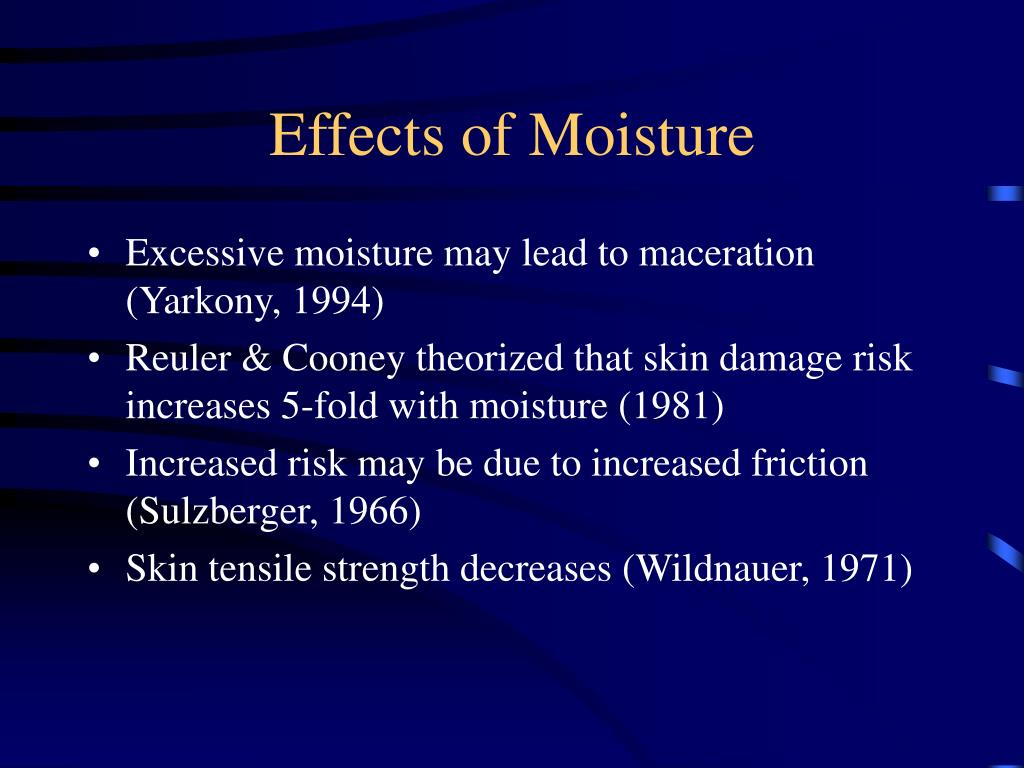 Effects of Moisture