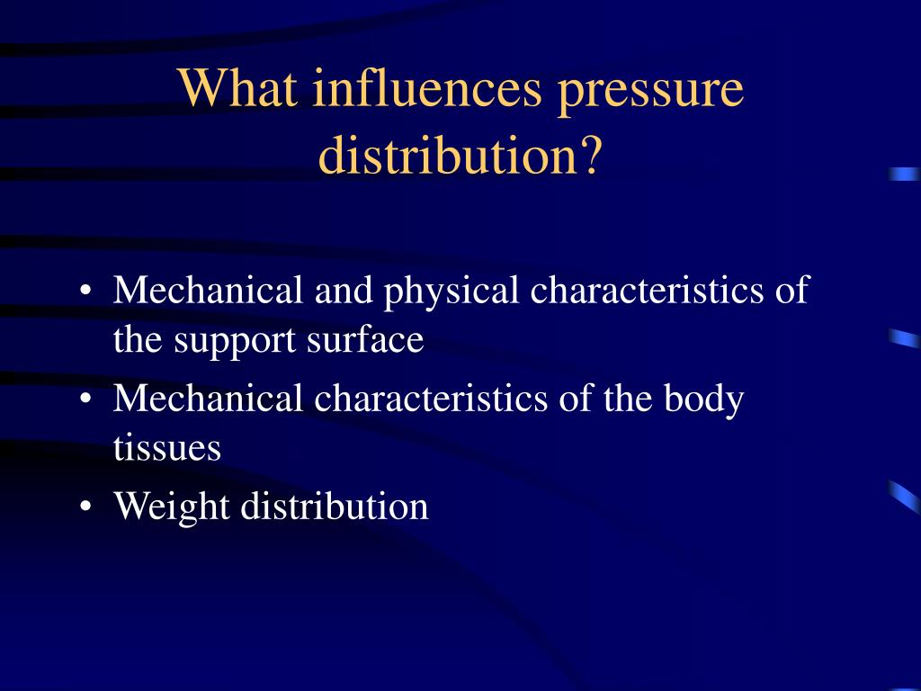What influences pressure distribution?