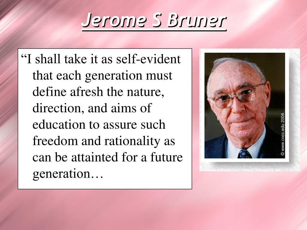 Jerome S Bruner