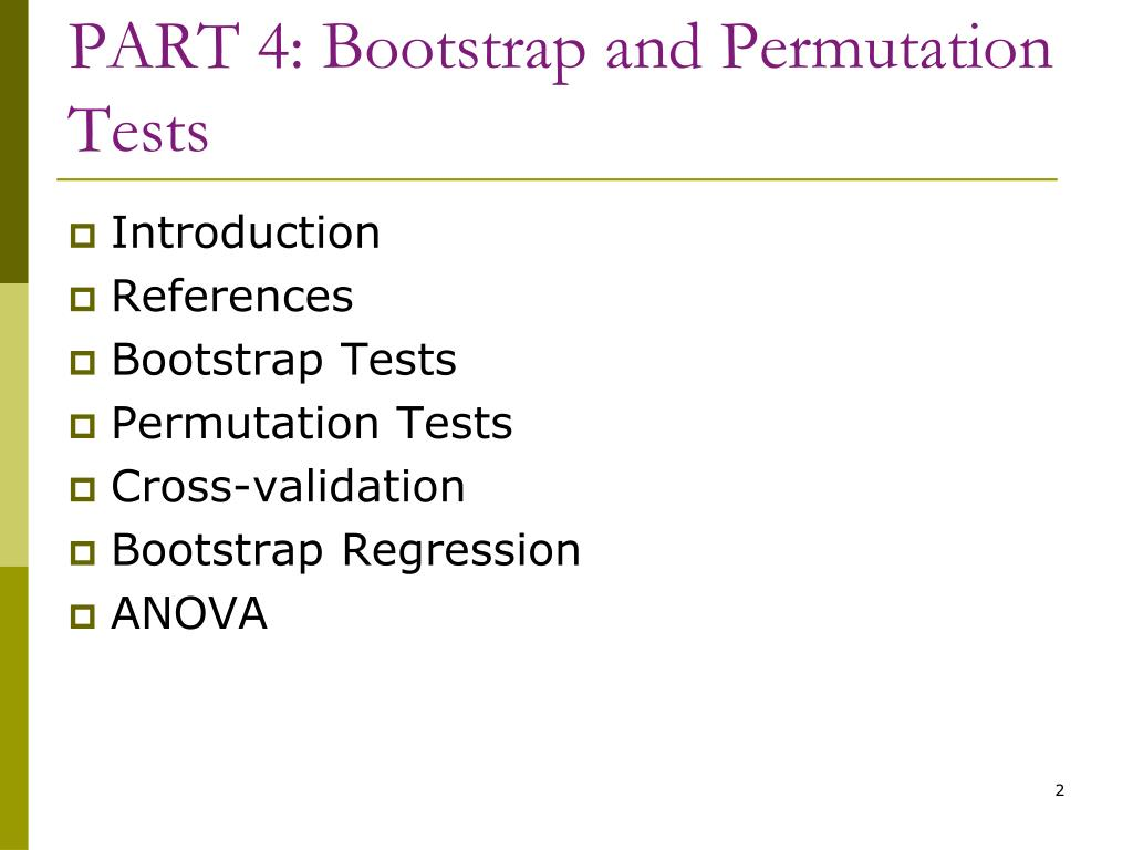PART 4: Bootstrap and Permutation Tests