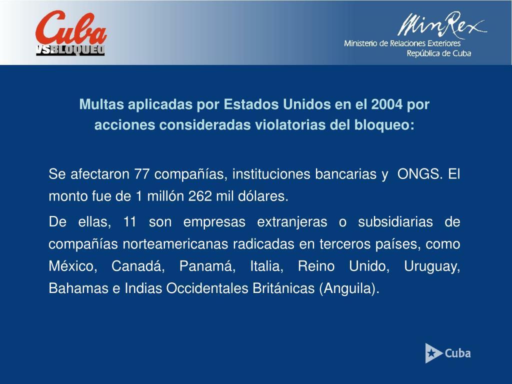 Multas aplicadas por Estados Unidos en el 2004 por acciones consideradas violatorias del bloqueo: