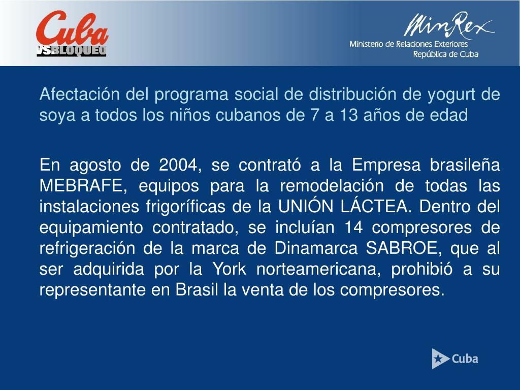 Afectación del programa social de distribución de yogurt de soya a todos los niños cubanos de 7 a 13 años de edad