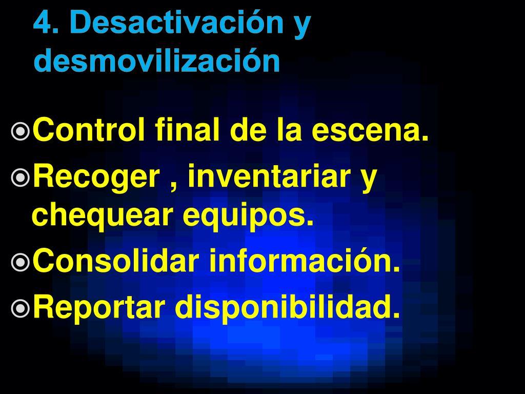 4. Desactivación y      desmovilización