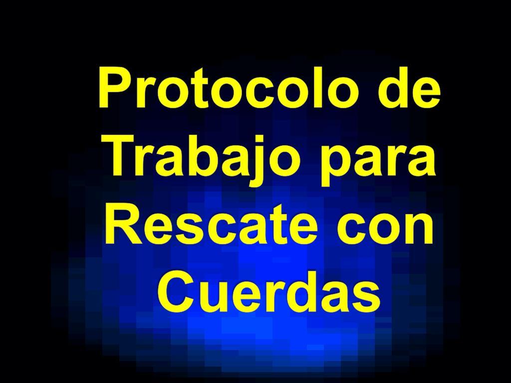 Protocolo de Trabajo para Rescate con Cuerdas