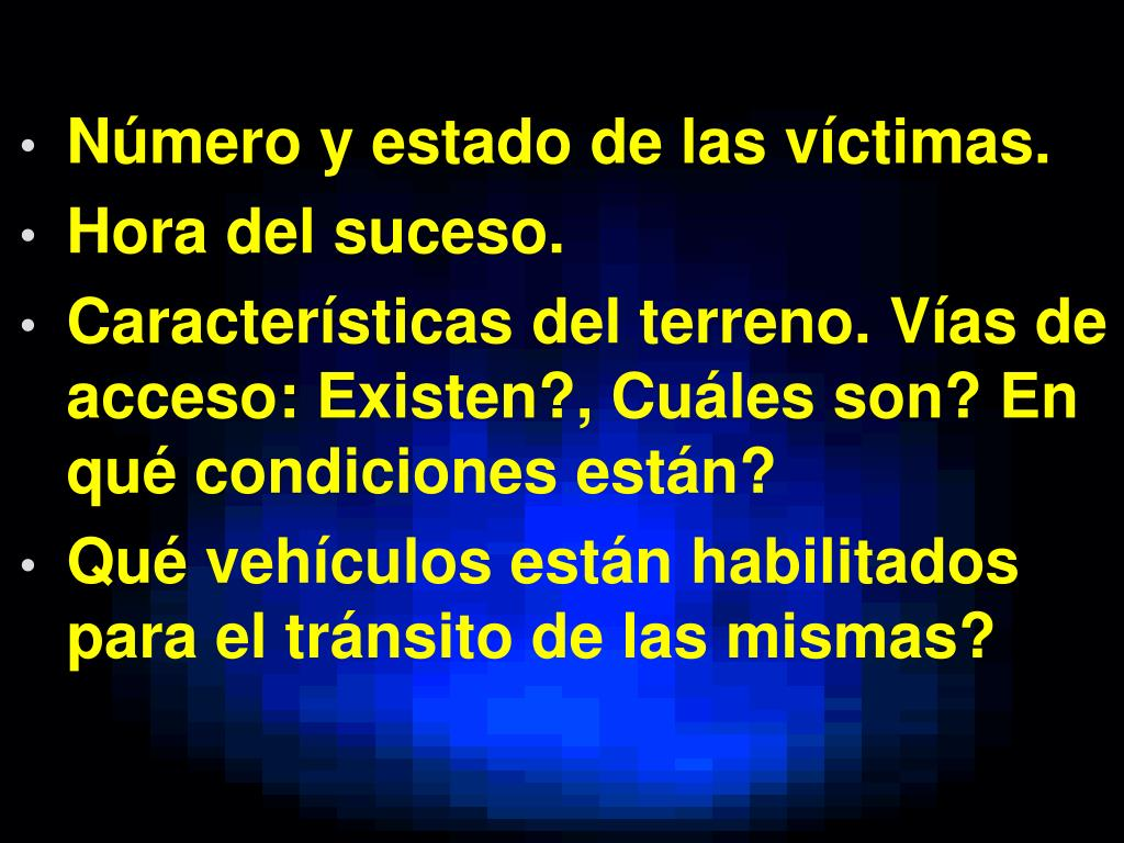 Número y estado de las víctimas.