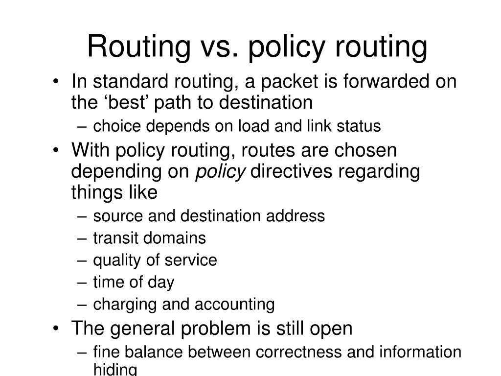 Routing vs. policy routing