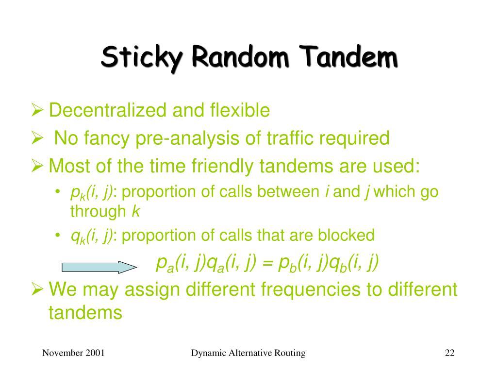 Sticky Random Tandem