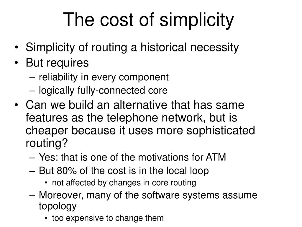 The cost of simplicity
