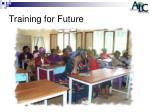 training for future