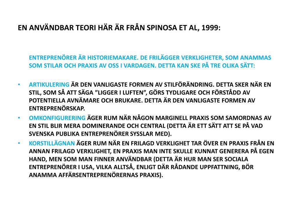 EN ANVÄNDBAR TEORI HÄR ÄR FRÅN SPINOSA ET AL, 1999:
