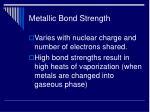 metallic bond strength