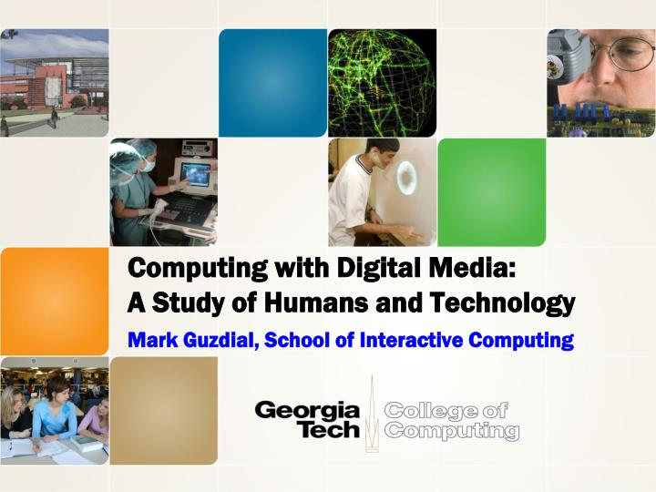 Computing with digital media a study of humans and technology