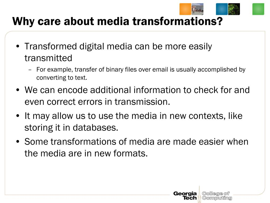 Why care about media transformations?