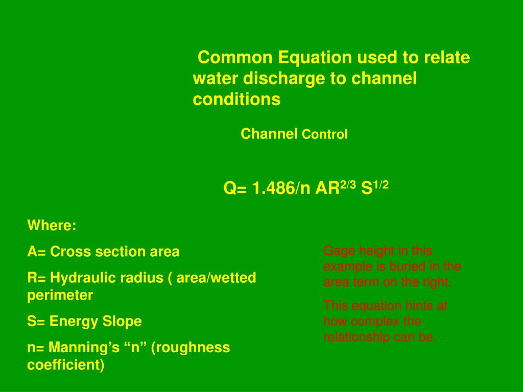 Common Equation used to relate water discharge to channel conditions
