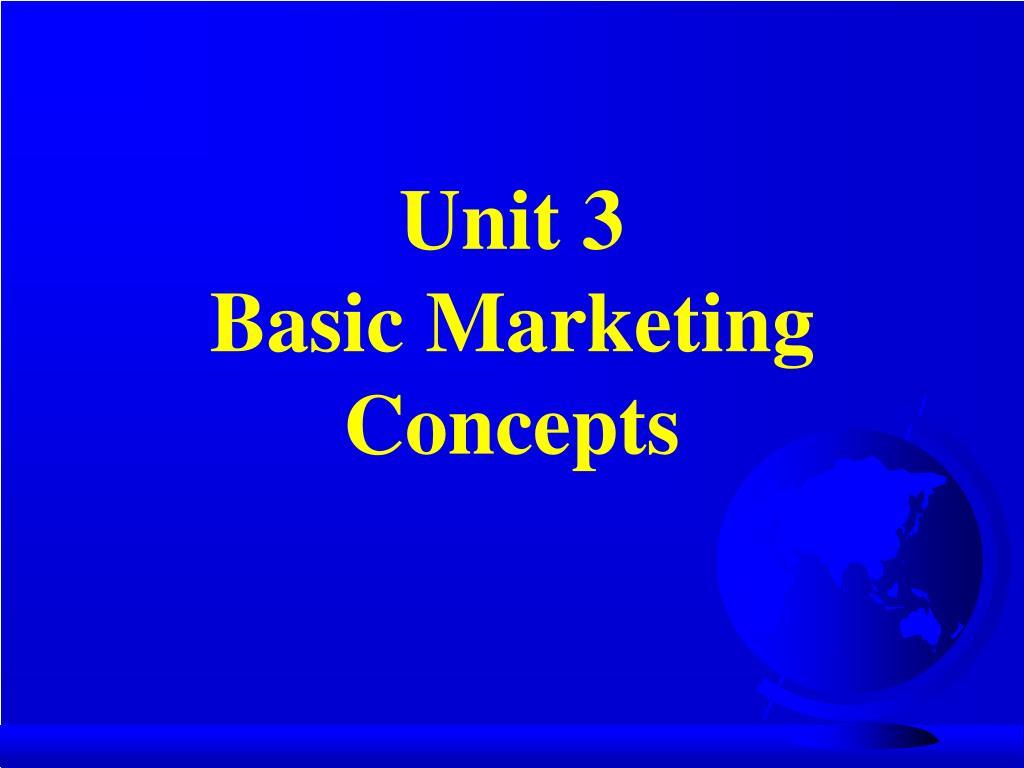 unit 3 basic marketing concepts l.