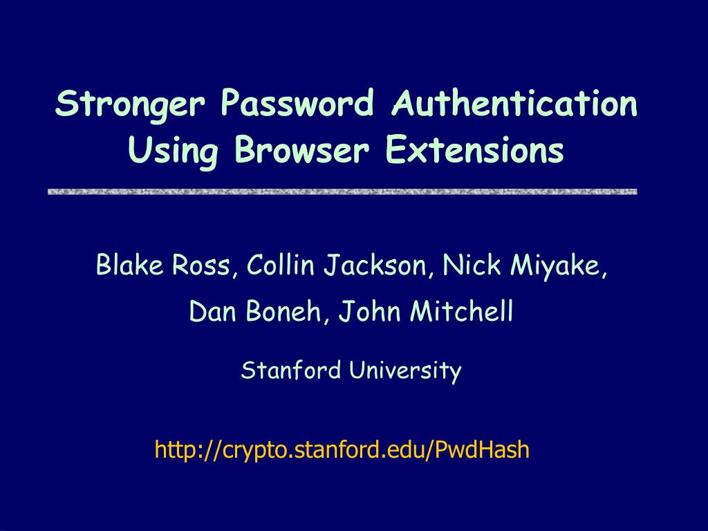 stronger password authentication using browser extensions l.