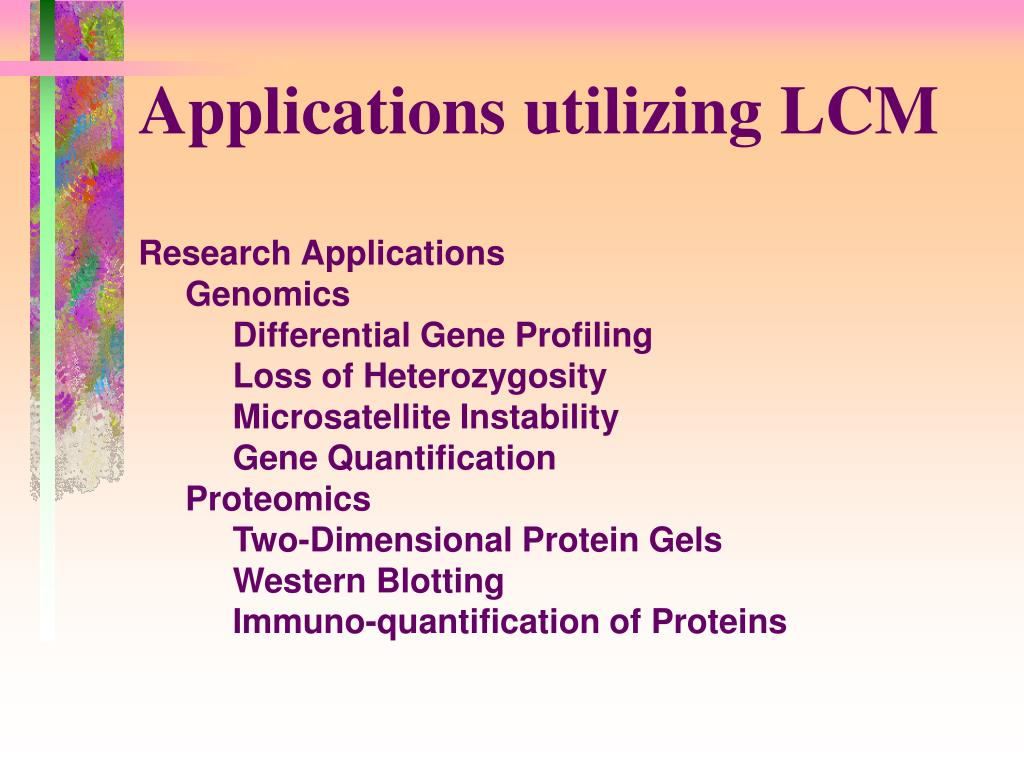 Applications utilizing LCM