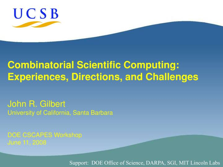 Combinatorial Scientific Computing: Experiences, Directions, and Challenges
