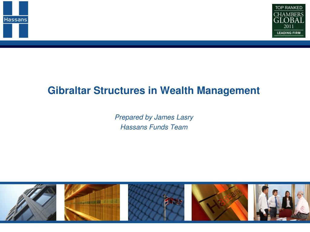 Gibraltar Structures in Wealth Management
