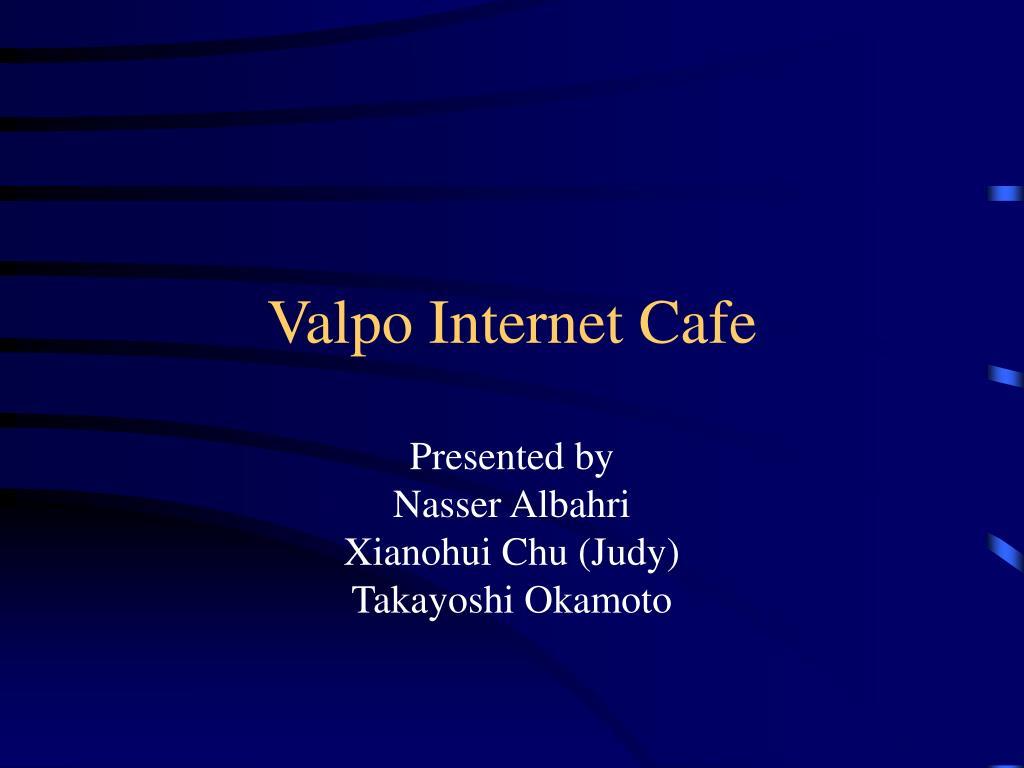 valpo internet cafe l.