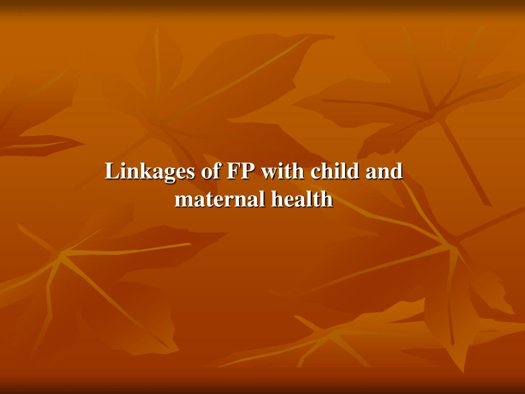 Linkages of FP with child and maternal health