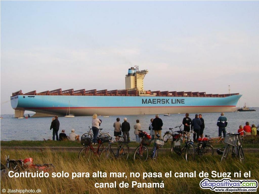 Contruido solo para alta mar, no pasa el canal de Suez ni el canal de Panamá