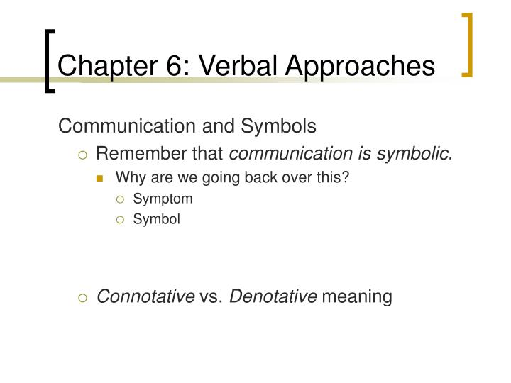 Chapter 6 verbal approaches