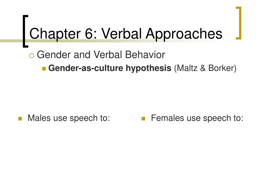 Males use speech to: