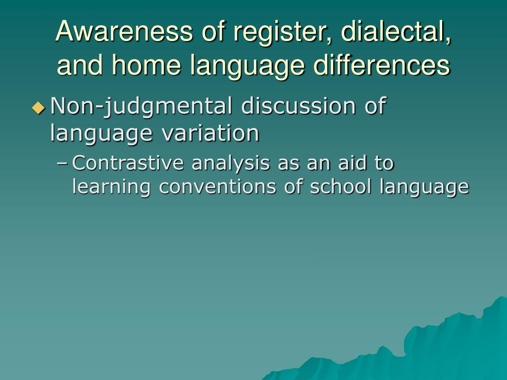 Awareness of register, dialectal, and home language differences