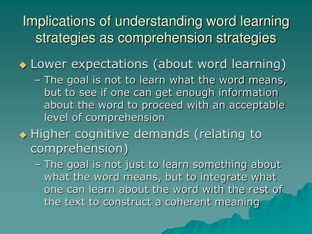 Implications of understanding word learning strategies as comprehension strategies