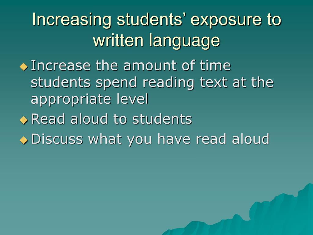 Increasing students' exposure to written language