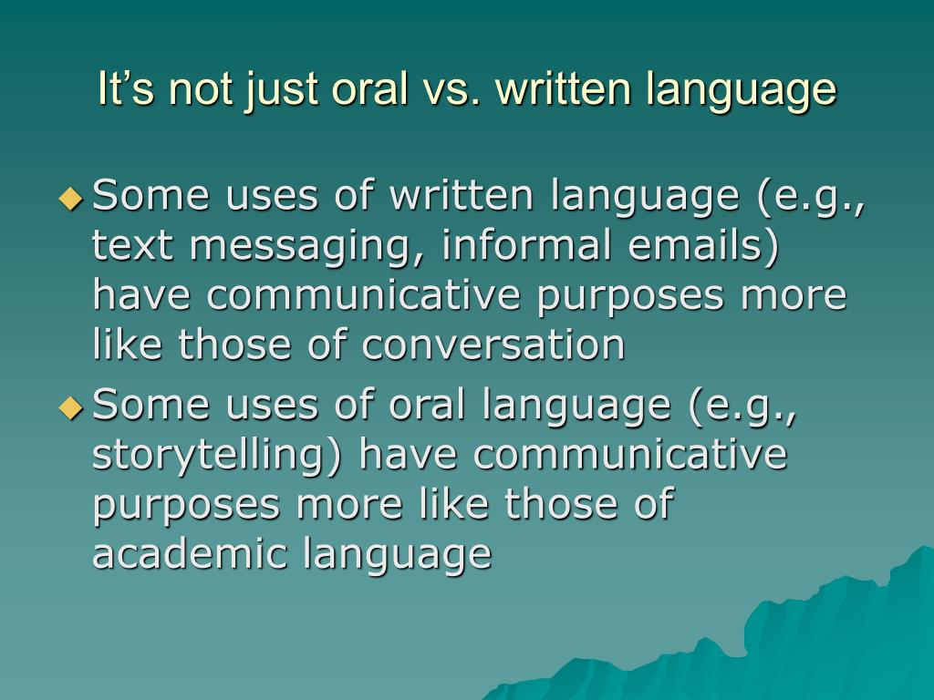 It's not just oral vs. written language