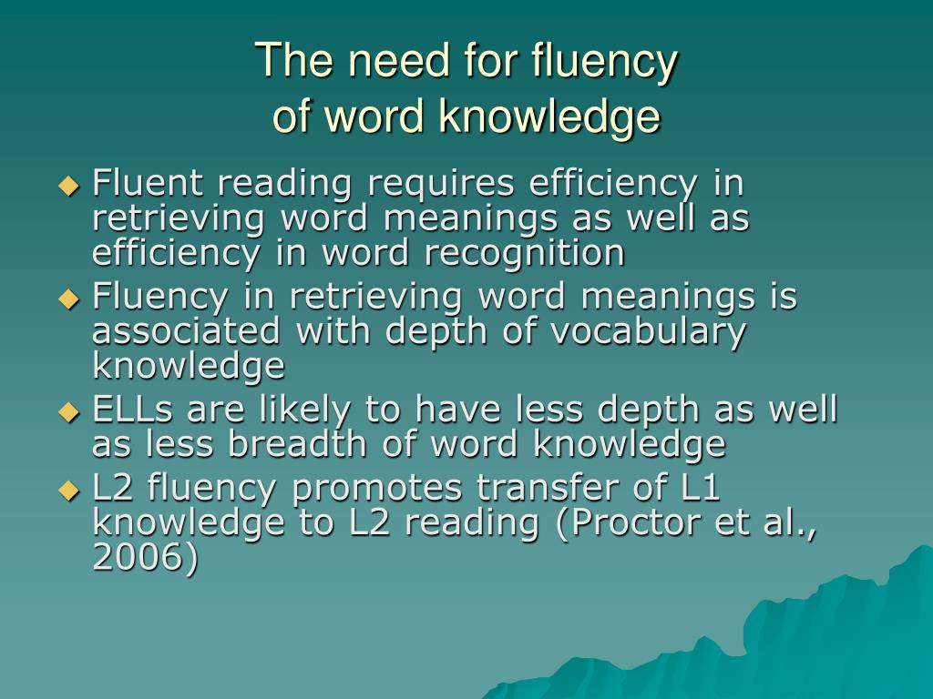 The need for fluency