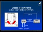 closed loop systems detect errors and correct them