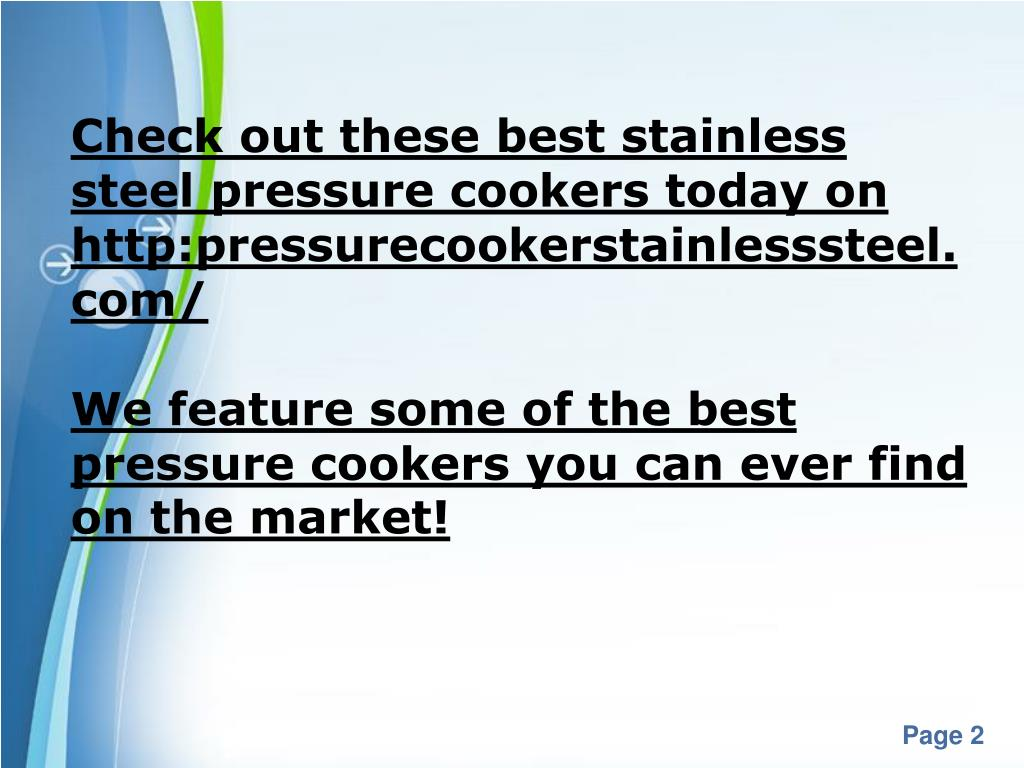 Check out these best stainless steel pressure cookers today on http:pressurecookerstainlesssteel.com/