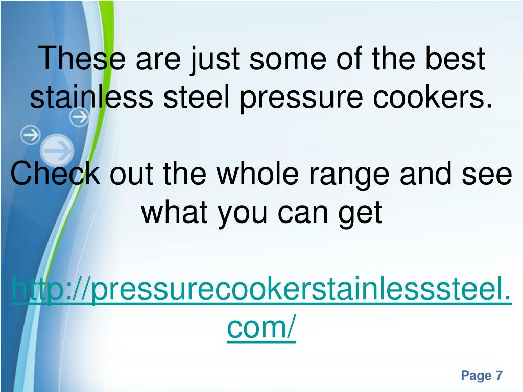 These are just some of the best stainless steel pressure cookers.