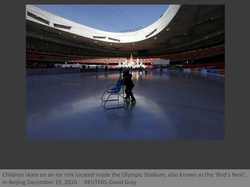 Children skate on an ice rink located inside the Olympic Stadium, also known as the 'Bird's Nest', in Beijing December 19, 2010.    REUTERS-David Gray