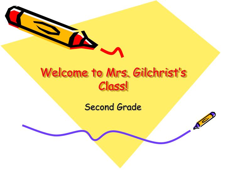 Welcome to mrs gilchrist s class