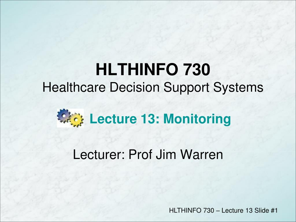 hlthinfo 730 healthcare decision support systems lecture 13 monitoring l.